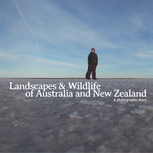 Landscapes & wildlife of Australia and New Zealand: a photographic diary